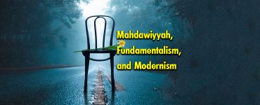 Mahdawiyyah, Fundamentalism, and Modernism
